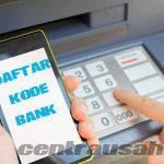 Daftar Kode Bank Untuk Transfer ATM Beda Rekening