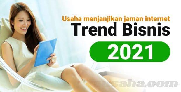 Trend Bisnis 2021 Peluang usaha menjanjikan dan menguntungkan masa kini