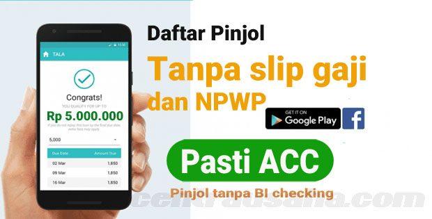 pinjol tanpa bi checking, pinjol pasti acc, pinjol tanpa slip gaji dan npwp